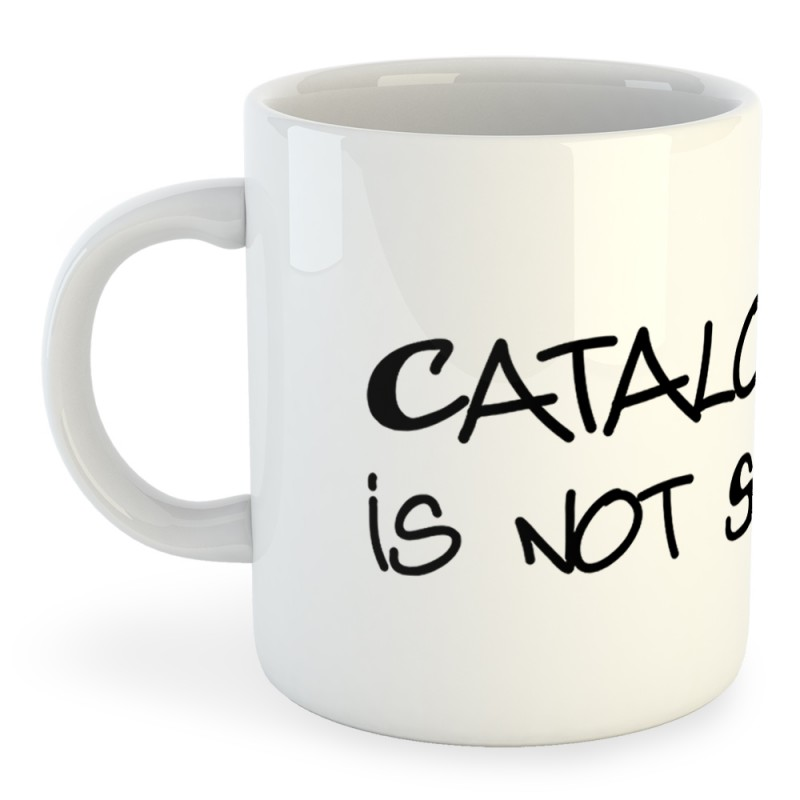 http://samarretescatalanes.com/5018-thickbox_default/taza-catalunya-catalonia-is-not-spain.jpg
