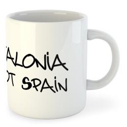 Taza Catalunya Catalonia is not Spain