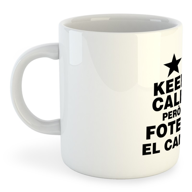 Taza Catalunya Keep Calm pero fotem el Camp